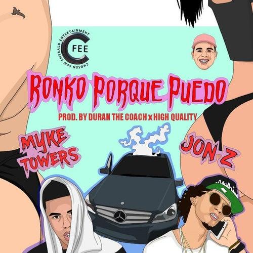 Ronko Porque Puedo (feat. Mike Towers) de Jon Z