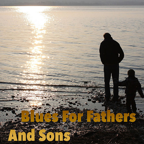 Blues For Fathers And Sons de Various Artists