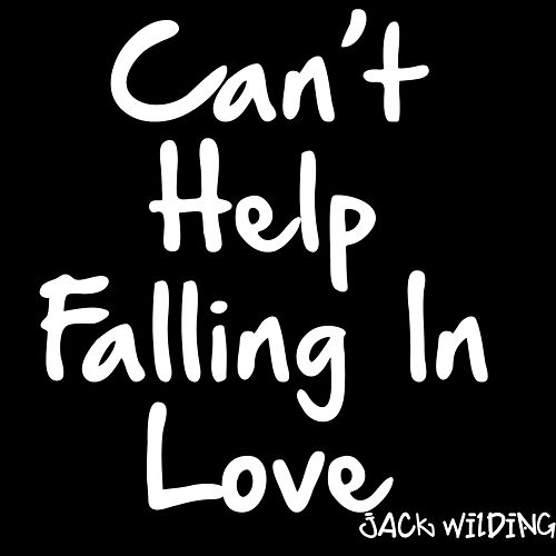 Can't Help Falling in Love by Jack Wilding