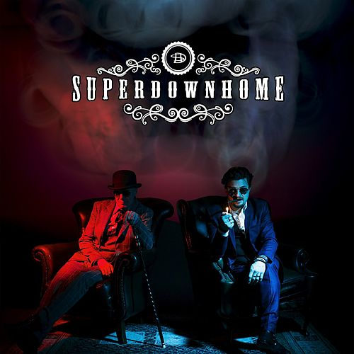 Superdownhome by Superdownhome