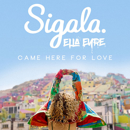 Came Here For Love van Sigala
