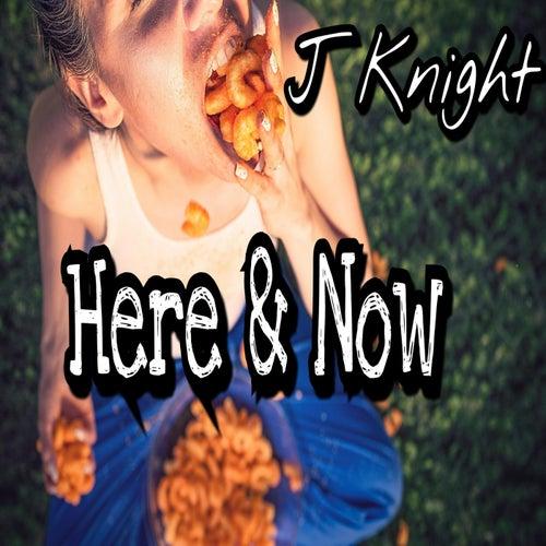 Here & Now von J.Knight