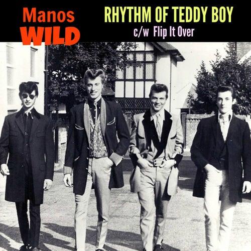 Rhythm of Teddy Boy / Flip It Over by Manos Wild