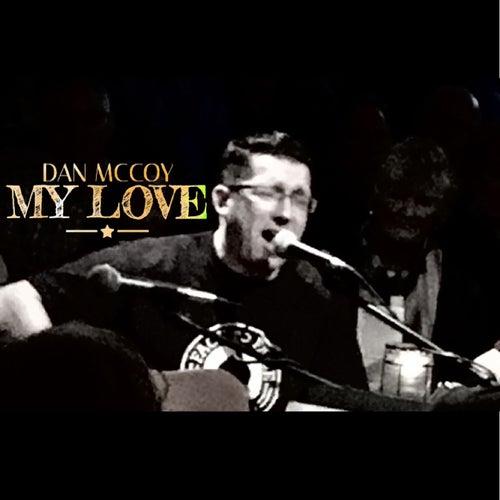 My Love by Dan Mccoy