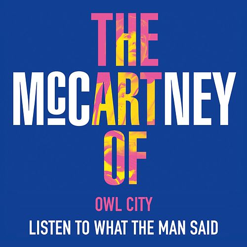 Listen to What the Man Said by Owl City