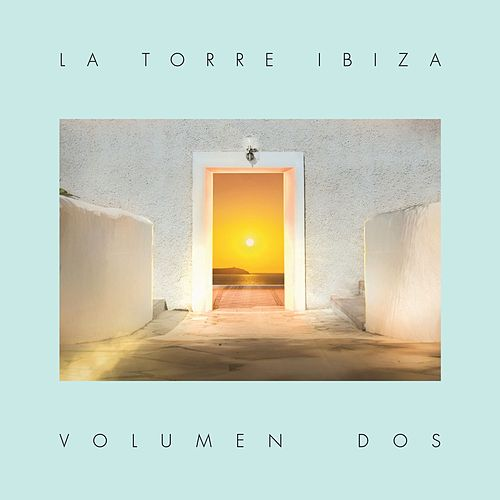 La Torre Ibiza, Vol. 2 de Various Artists
