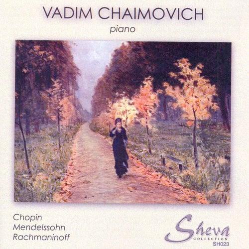 Chopin, Mendelssohn, Rachmaninoff & Czerny: Piano Works by Vadim Chaimovich