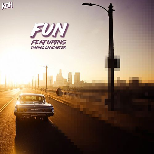 Fun (feat. Daniel Lancaster) by Koh
