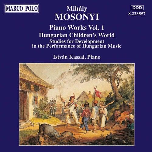 Mosonyi: Hungarian Children's World / Piano Studies by Istvan Kassai