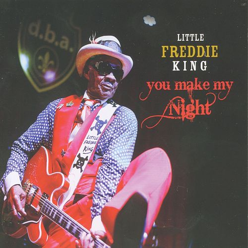 You Make My Night by Little Freddie King