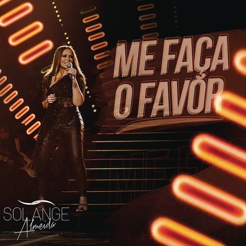 Me Faça o Favor (Ao Vivo) de Solange Almeida