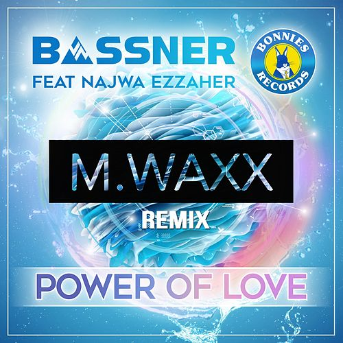 Power of Love (feat. Najwa Ezzaher & M.Waxx) [Remix] de Bassner