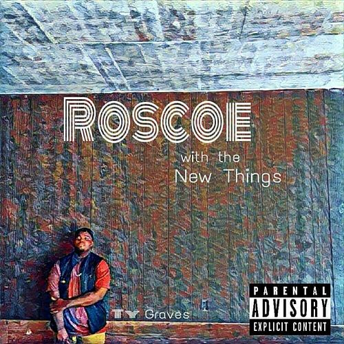 Roscoe with the New Things von Ty Graves