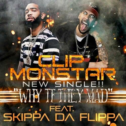 Why TF They Mad? (feat. Skippa Da Flippa) de Clip MonStar