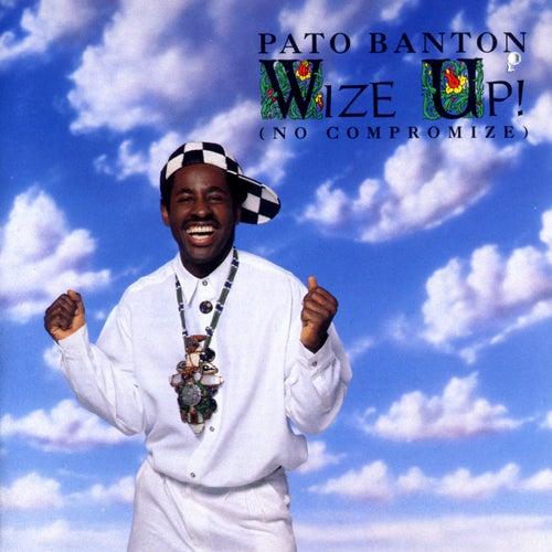 Wize Up! (No Compromize) von Pato Banton