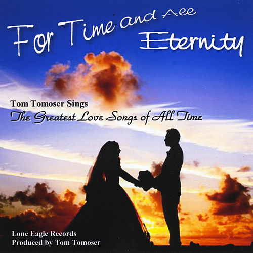 For Time and All Eternity de Tom Tomoser