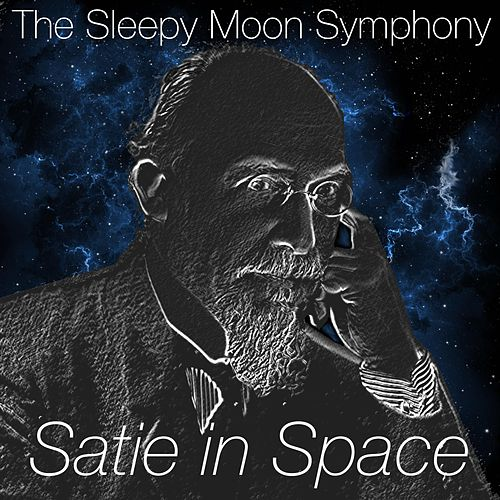 Satie in Space by The Sleepy Moon Symphony