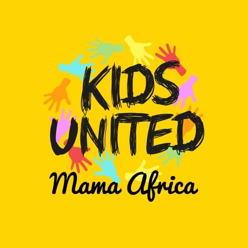 Mama Africa (feat. Angélique Kidjo et Youssou N'Dour) de Kids United