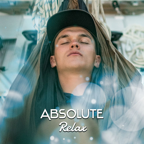 Absolute Relax – Calming New Age for Sleep, Deep Sleep, Lullabies, Natural Melodies, Bliss de Ambient Music Therapy