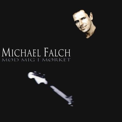 Mød Mig I Mørket (Ny Udgave) by Michael Falch