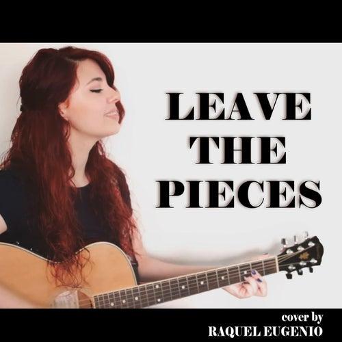Leave the Pieces von Raquel Eugenio
