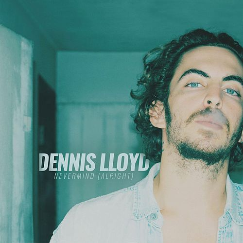 Nevermind by Dennis Lloyd