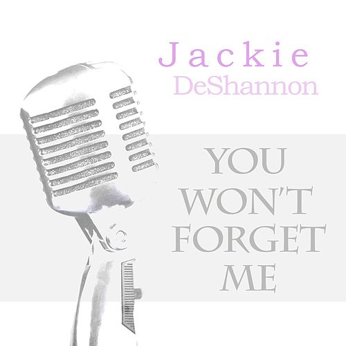 You Won't Forget Me de Jackie DeShannon