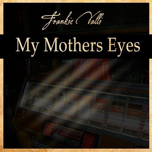 My Mothers Eyes von Frankie Valli