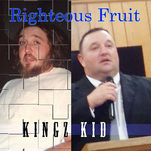 Righteous Fruit by Kingz Kid