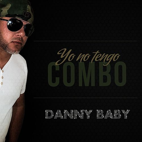 Yo No Tengo Combo de Danny Baby