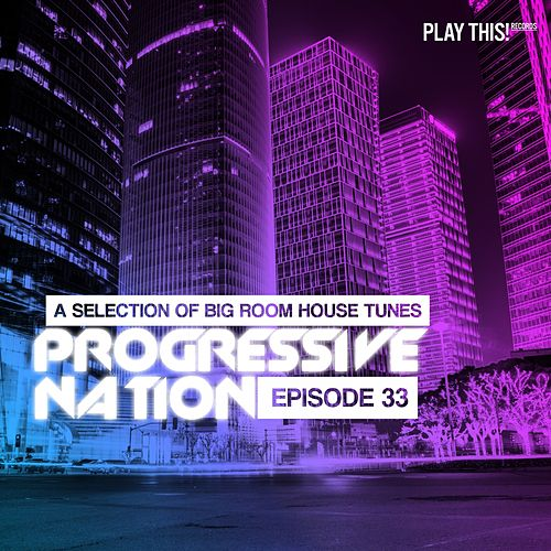 Progressive Nation, Vol. 33 by Various Artists