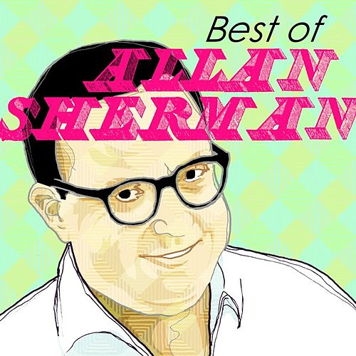 Best Of by Allan Sherman