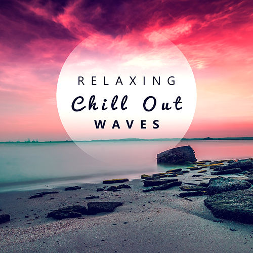 Relaxing Chill Out Waves – Calm Down & Relax, Stress Relief, Peaceful Chill Out Sounds, Music for Summertime von Ibiza Chill Out