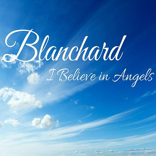 I Believe in Angels by Blanchard