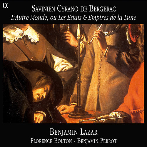 Cyrano de Bergerac: L'autre monde, ou les estats & empires de la Lune de Various Artists
