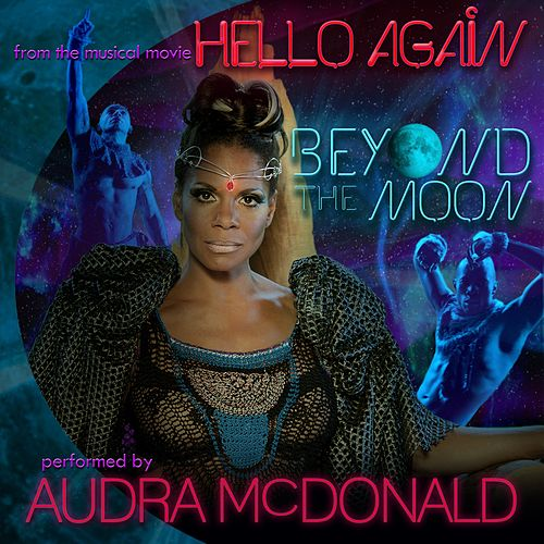 Beyond the Moon (from the musical movie 'Hello Again') de Audra McDonald