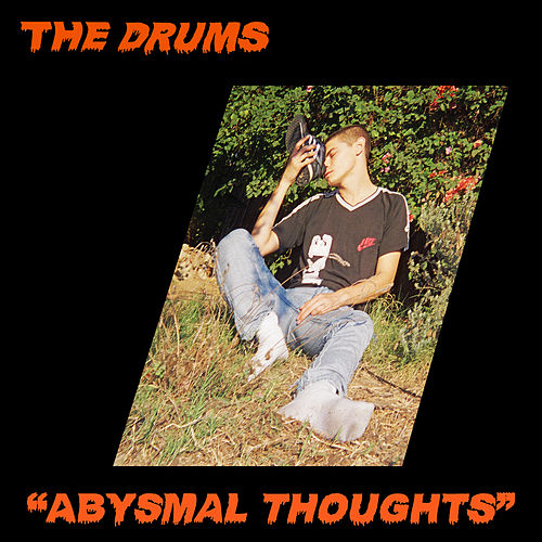 Abysmal Thoughts von The Drums