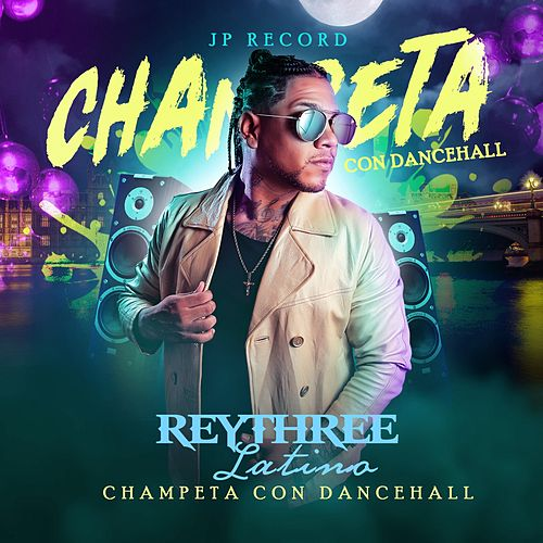 Champeta Con Dancehall de Rey Three Latino