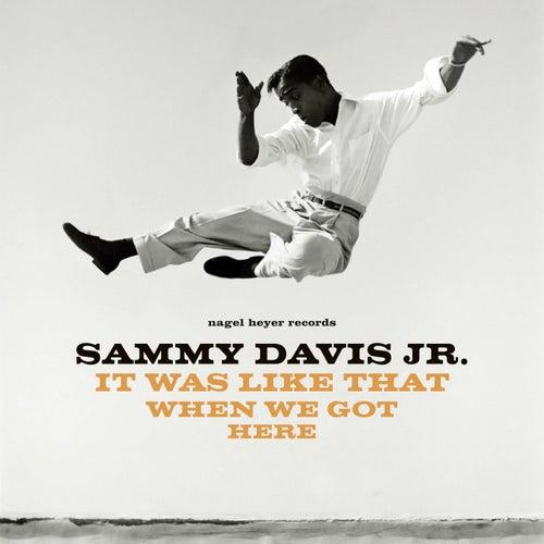 It Was Like That When We Got Here by Sammy Davis, Jr.