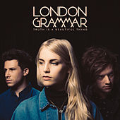 Truth Is a Beautiful Thing (Deluxe) by London Grammar