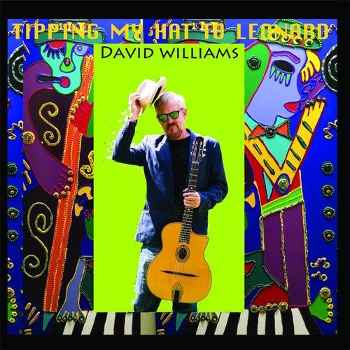 Tipping My Hat to Leonard de David Williams