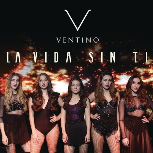 La Vida Sin Ti by Ventino
