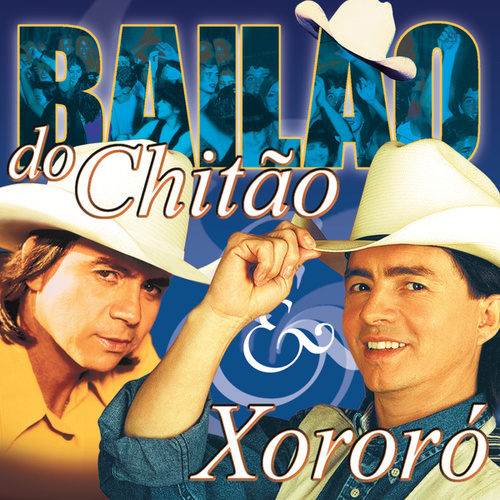 Bailão De Chitão & Xororó de Chitãozinho & Xororó