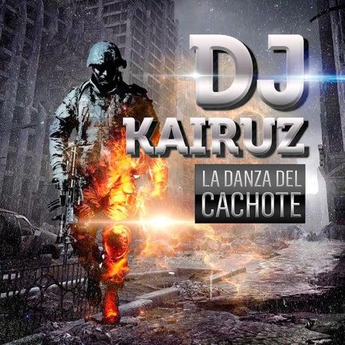 La Danza del Cachote by DJ Kairuz