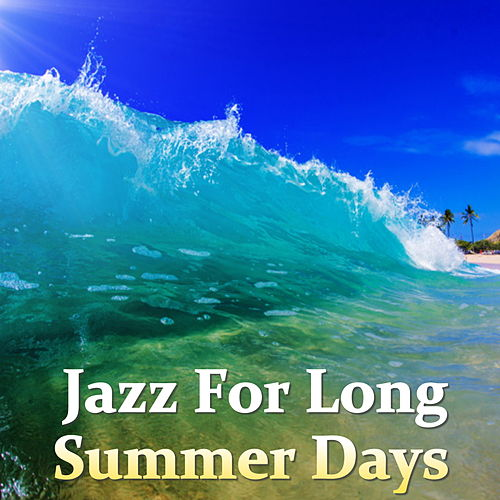 Jazz For Long Summer Days von Various Artists
