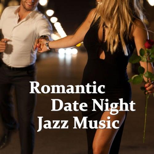 Romantic Date Night Jazz Music von Various Artists