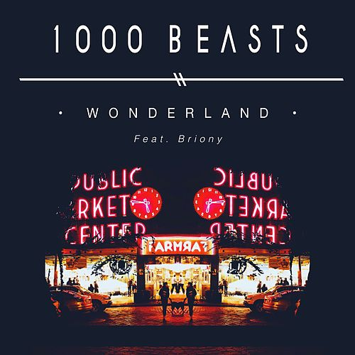 Wonderland (feat. Briony) by 1000 Beasts