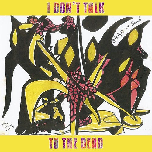I Don't Talk to the Dead by Buck Gooter