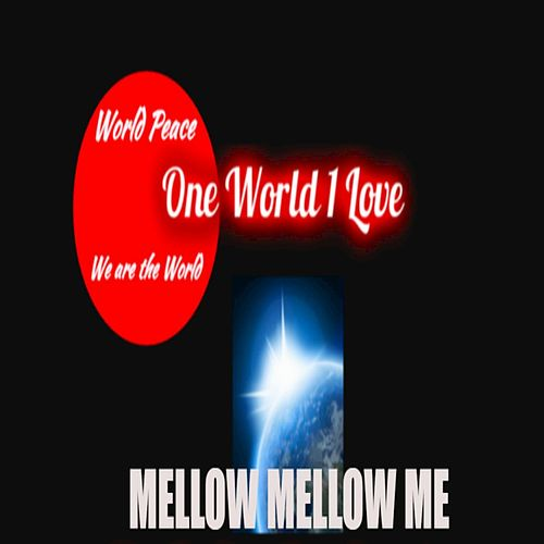 Mellow Mellow Me de *One World 1 Love