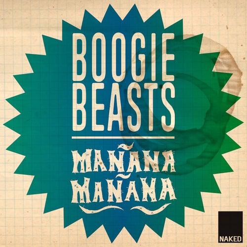 Mañana Mañana by Boogie Beasts